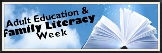 Post image for It's Adult Education & Family Literacy Week!