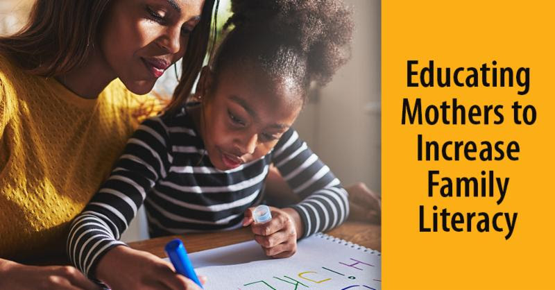 Post image for Educate Mothers To Increase Family Literacy